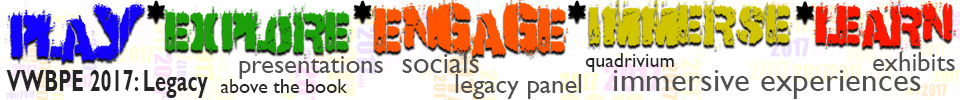 Play Explore Engage Immerse Learn - VWBPE 2017: Legacy